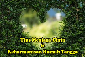 8 Tips Menjaga Cinta Dan Keharmonisan Dalam Rumah Tangga