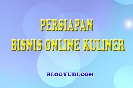 Yang Harus Disiapkan Untuk Bisnis Online Kuliner