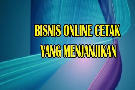 bisnis online cetak yang menjanjikan
