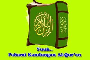Pahami Kandungan Al-Quran Dan Keistimewaannya